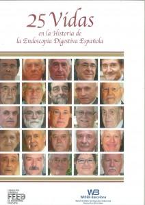 Portada de '25 vidas en la Historia de la Endoscopia Digestiva Española'