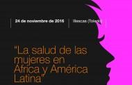 La salud de las mujeres en África y América Latina centra una jornada de información en Illescas (Toledo)