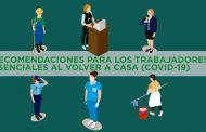 ¿Cómo deben actuar los trabajadores esenciales al llegar a casa para evitar contagios?